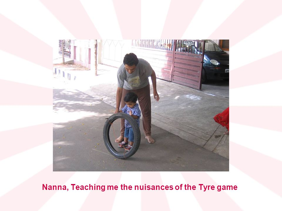 Nanna, Teaching me the nuisances of the Tyre game