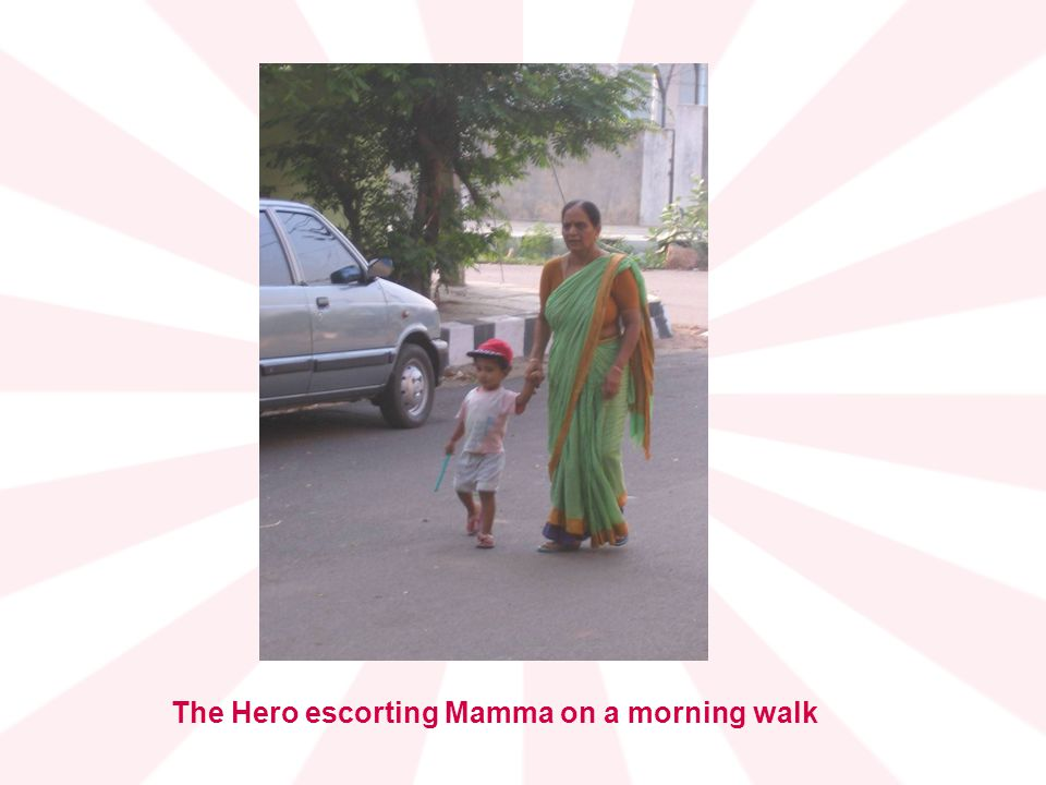 The Hero escorting Mamma on a morning walk