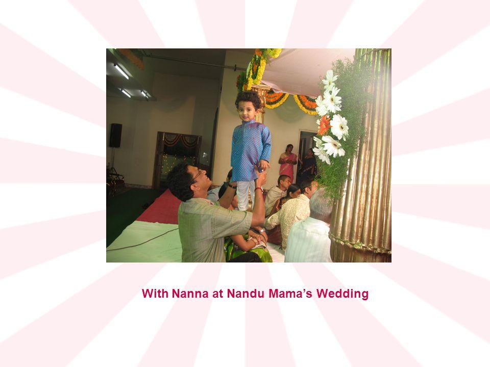 With Nanna at Nandu Mama's Wedding