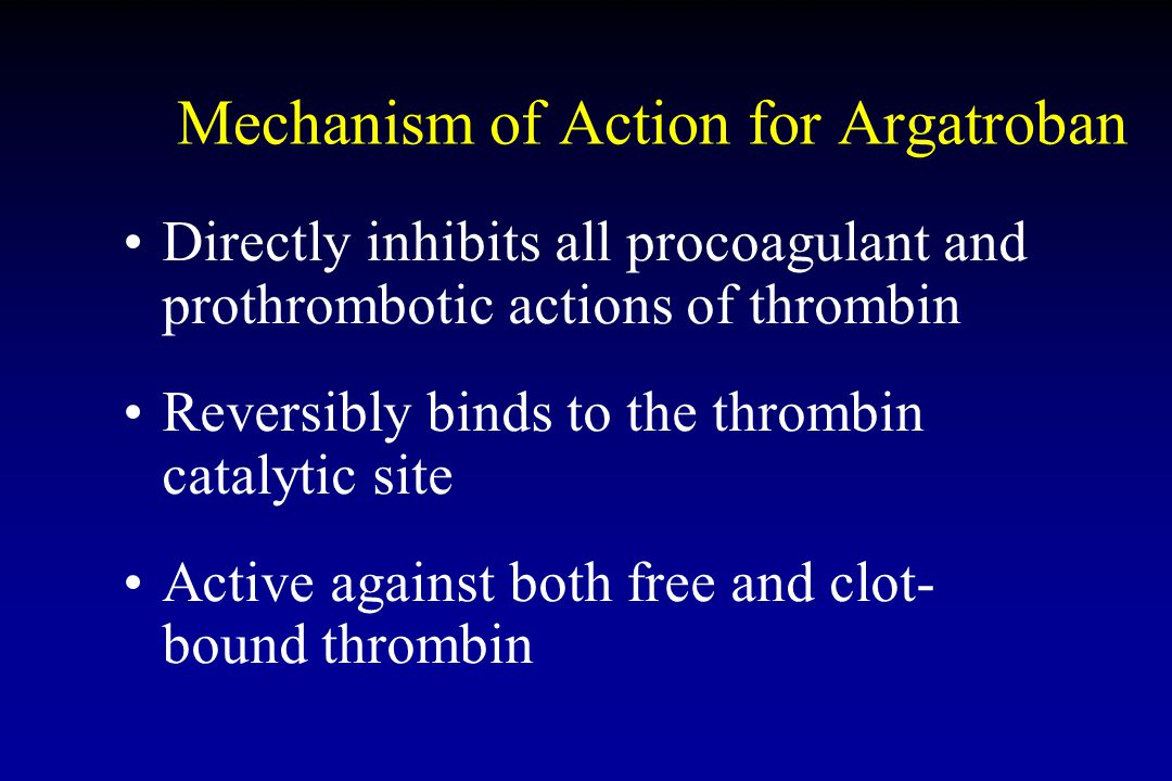 Mechanism of Action for Argatroban