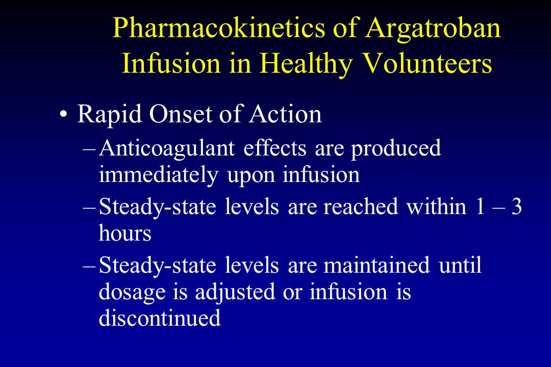 Pharmacokinetics of Argatroban Infusion in Healthy Volunteers
