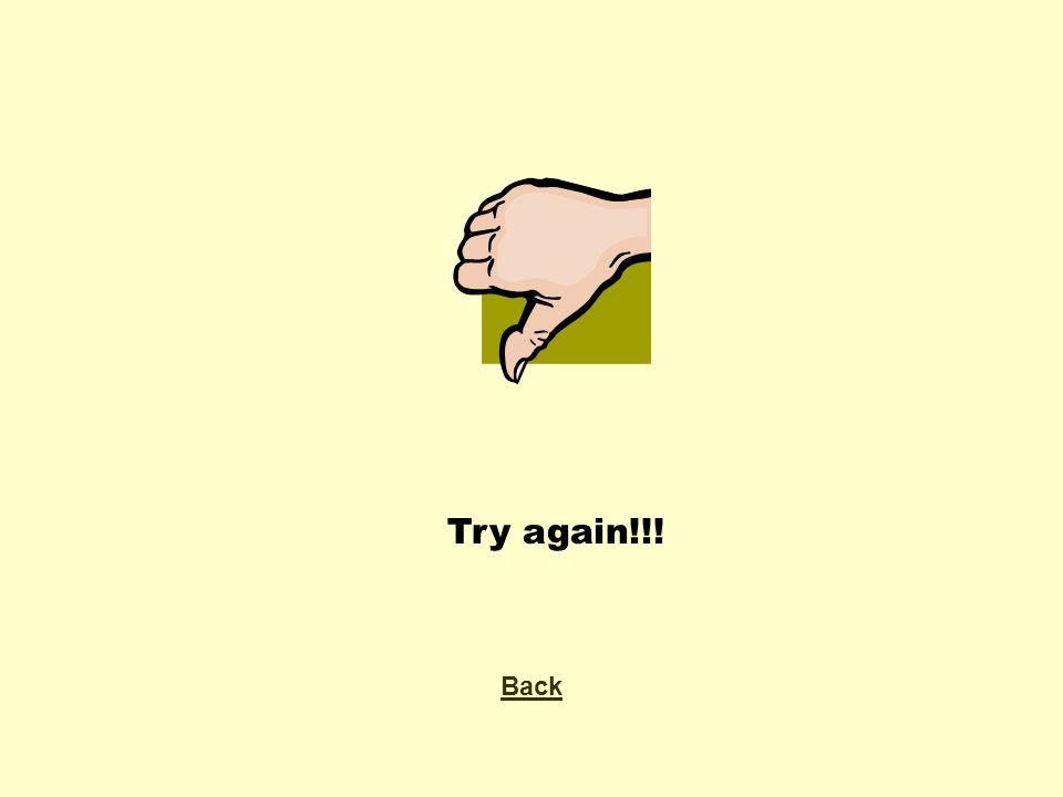 Try again!!! Back