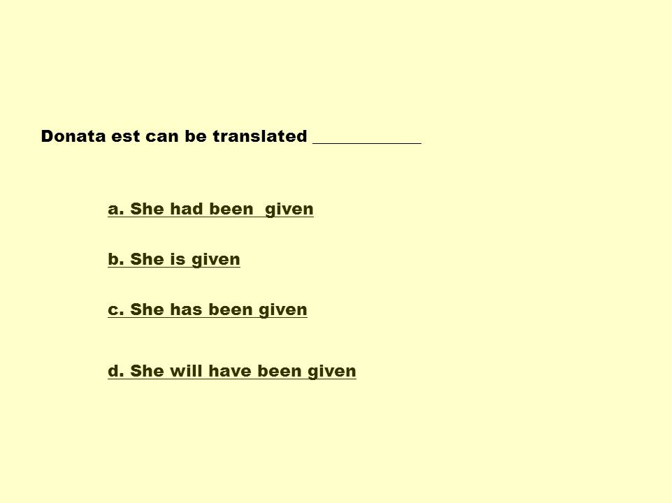 Donata est can be translated _____________
