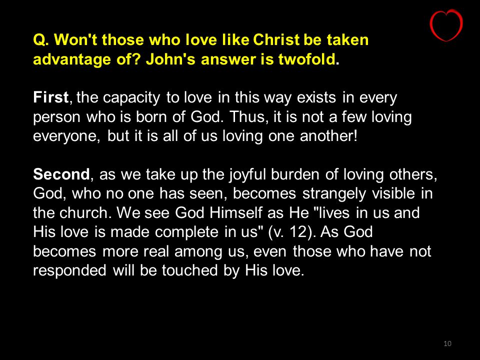 Q. Won t those who love like Christ be taken advantage of