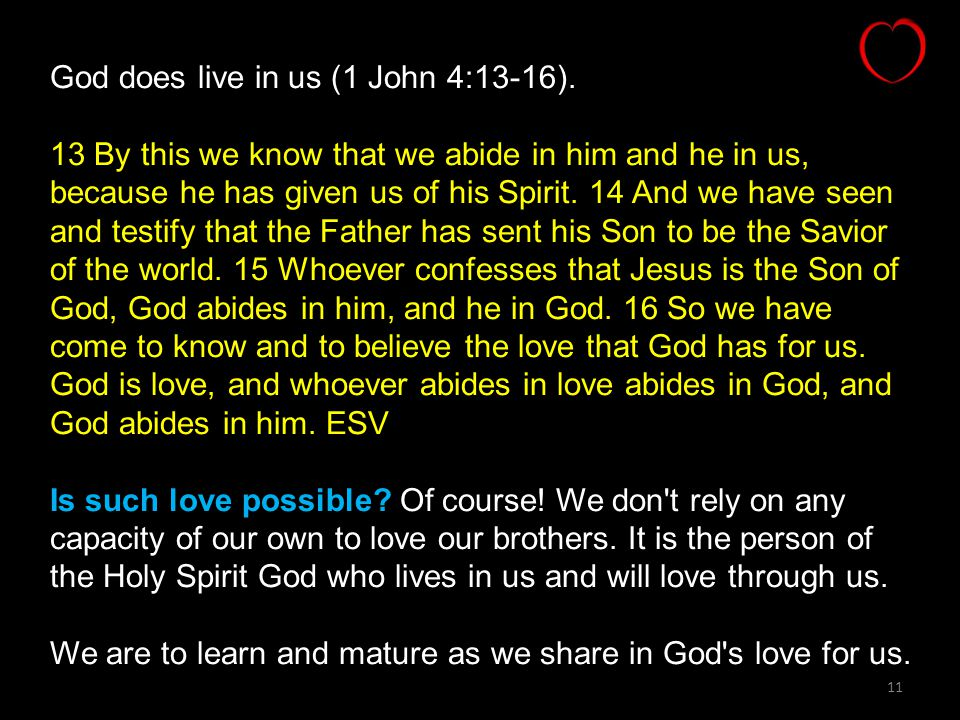God does live in us (1 John 4:13-16).
