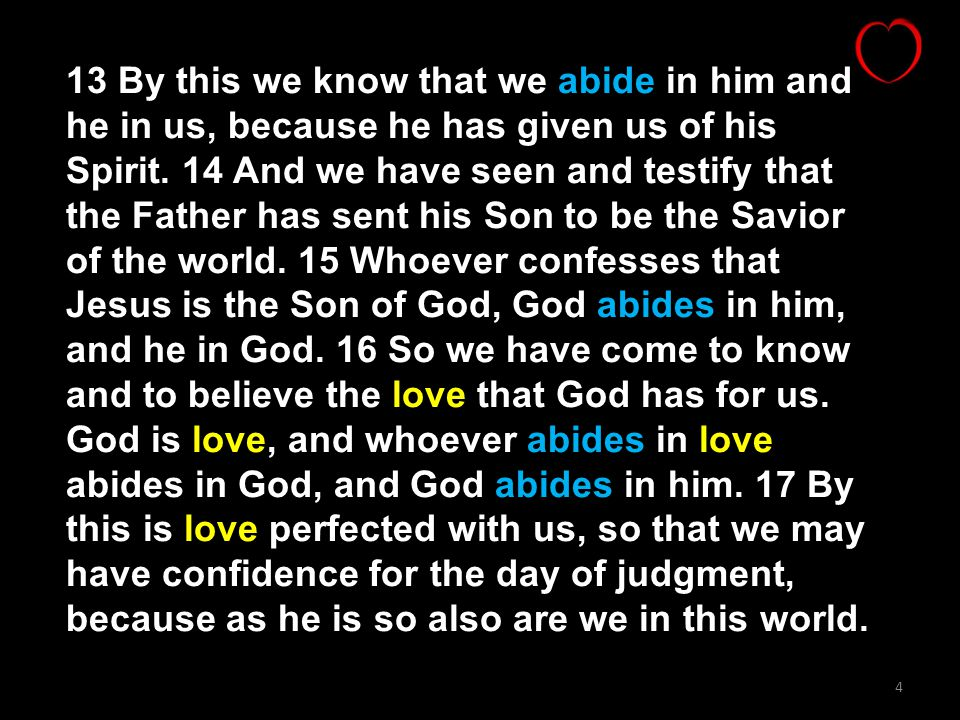 13 By this we know that we abide in him and he in us, because he has given us of his Spirit.