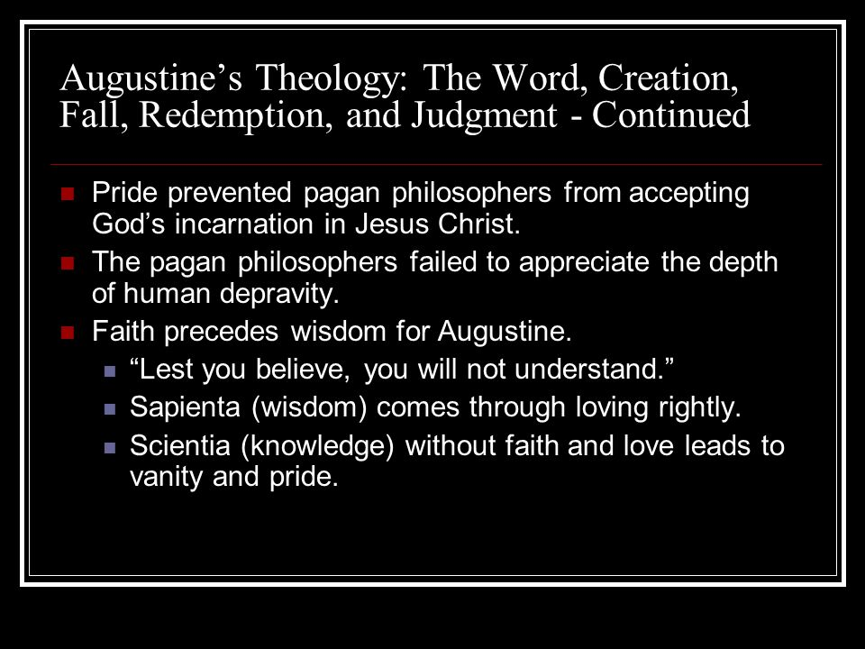 Augustine's Theology: The Word, Creation, Fall, Redemption, and Judgment - Continued