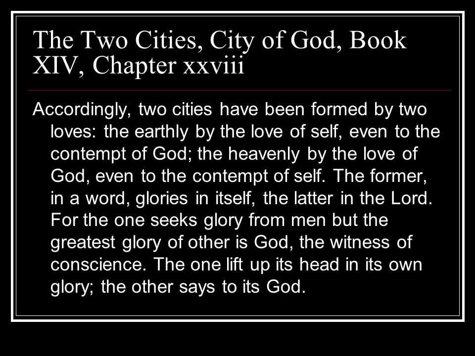 The Two Cities, City of God, Book XIV, Chapter xxviii