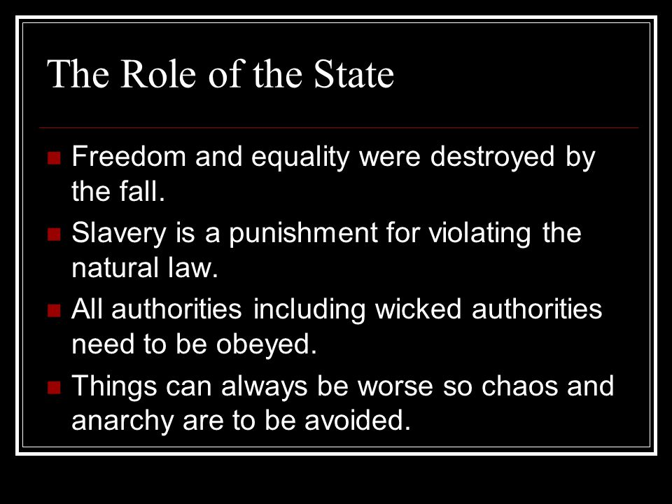 The Role of the State Freedom and equality were destroyed by the fall.