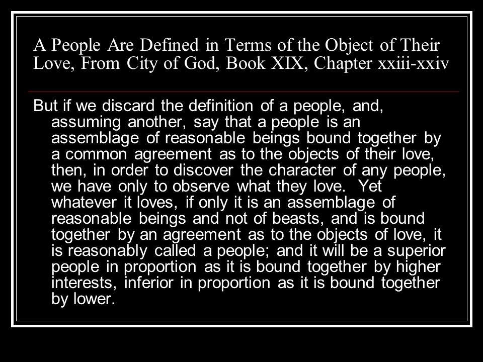 A People Are Defined in Terms of the Object of Their Love, From City of God, Book XIX, Chapter xxiii-xxiv