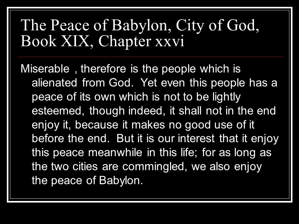 The Peace of Babylon, City of God, Book XIX, Chapter xxvi