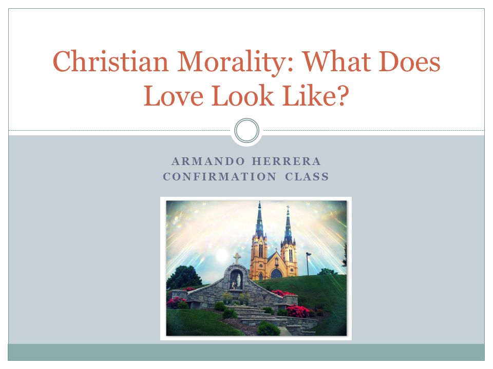 Christian Morality: What Does Love Look Like
