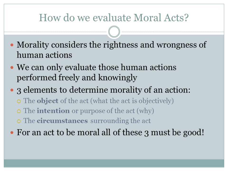 How do we evaluate Moral Acts