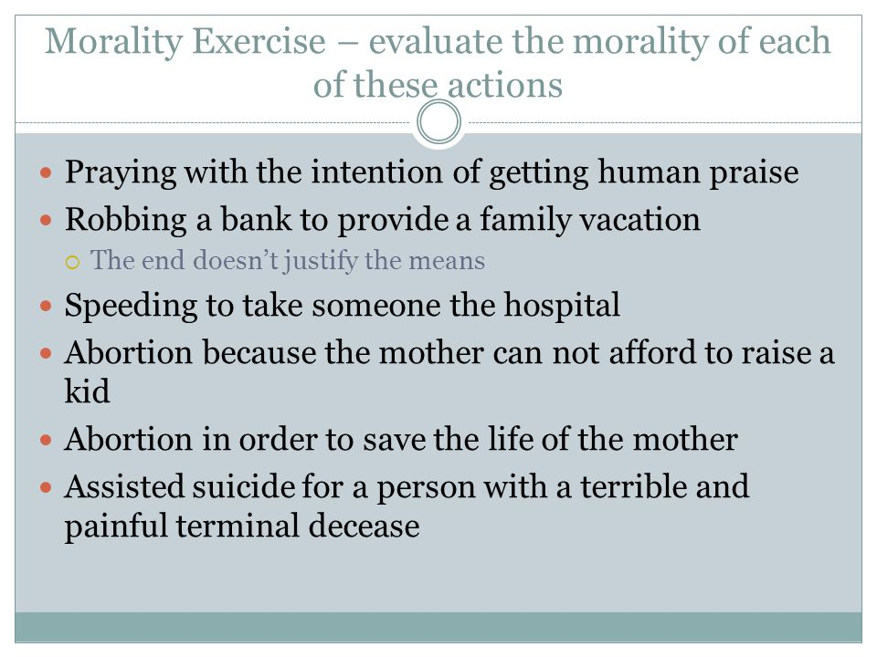 Morality Exercise – evaluate the morality of each of these actions