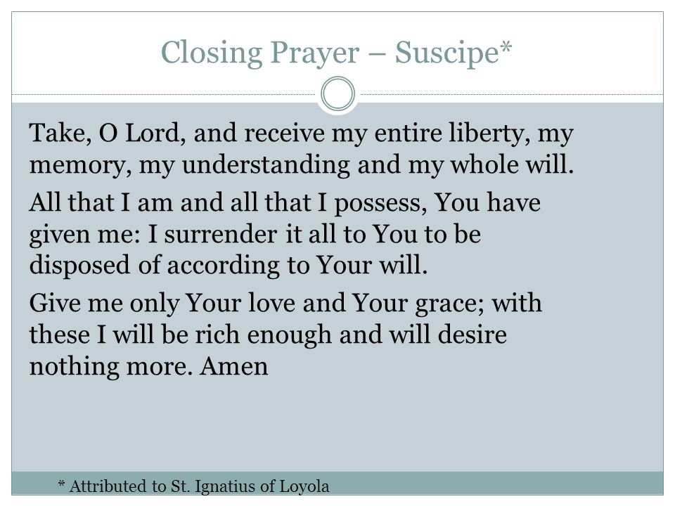 Closing Prayer – Suscipe*