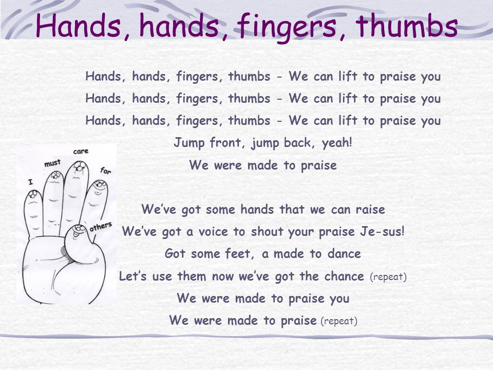 Hands, hands, fingers, thumbs
