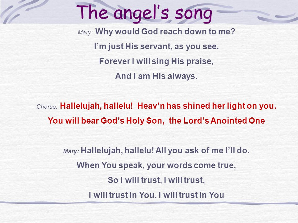 The angel's song I'm just His servant, as you see.