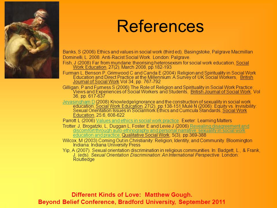 References Different Kinds of Love: Matthew Gough.