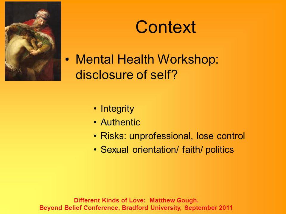 Context Mental Health Workshop: disclosure of self Integrity