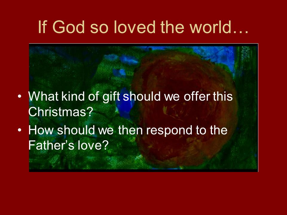 If God so loved the world…