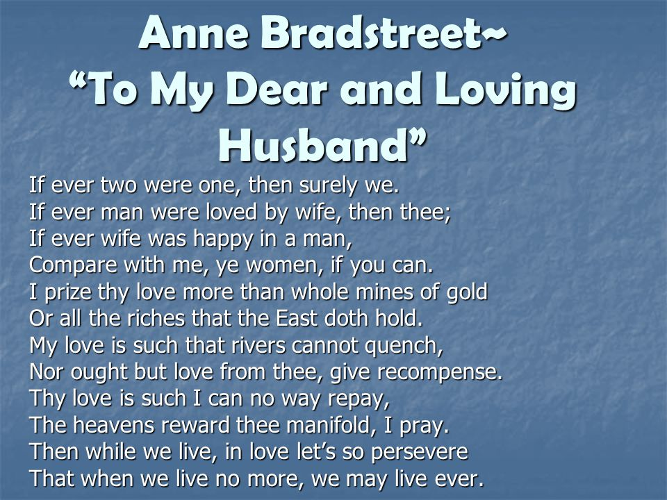 Anne Bradstreet~ To My Dear and Loving Husband