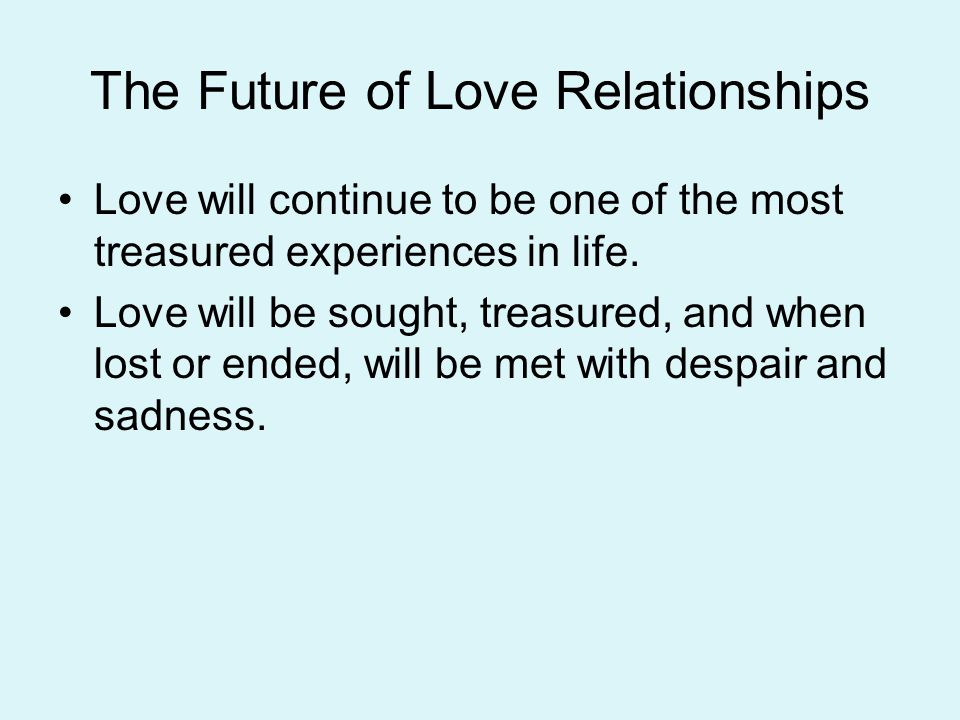 The Future of Love Relationships