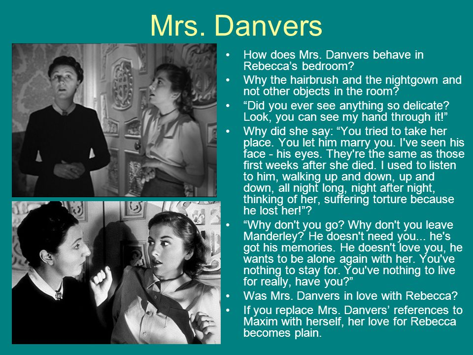 Mrs. Danvers How does Mrs. Danvers behave in Rebecca's bedroom