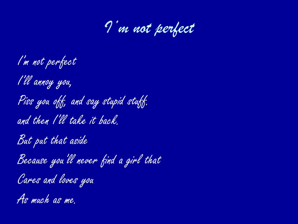 i m not perfect poems for her