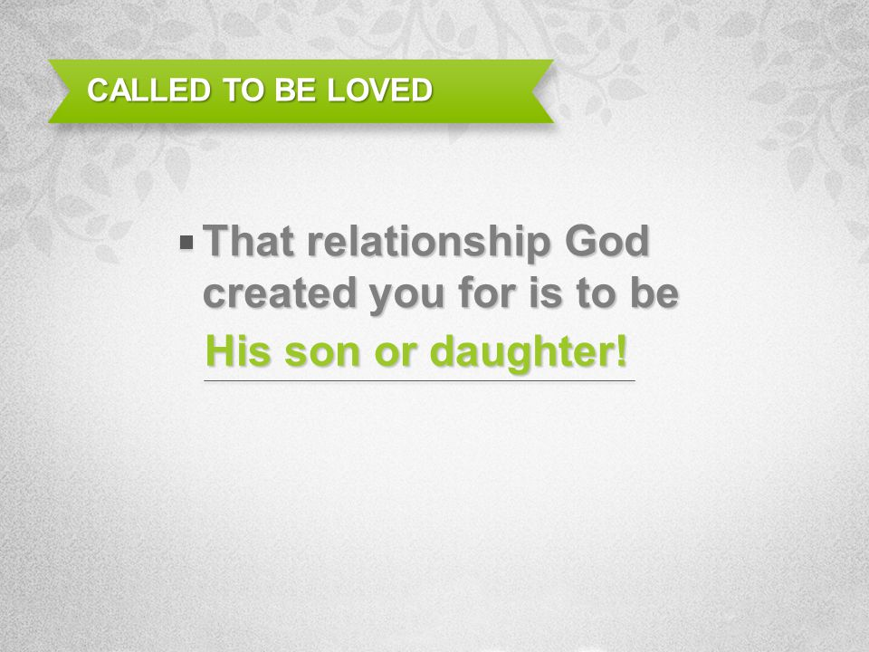 That relationship God created you for is to be