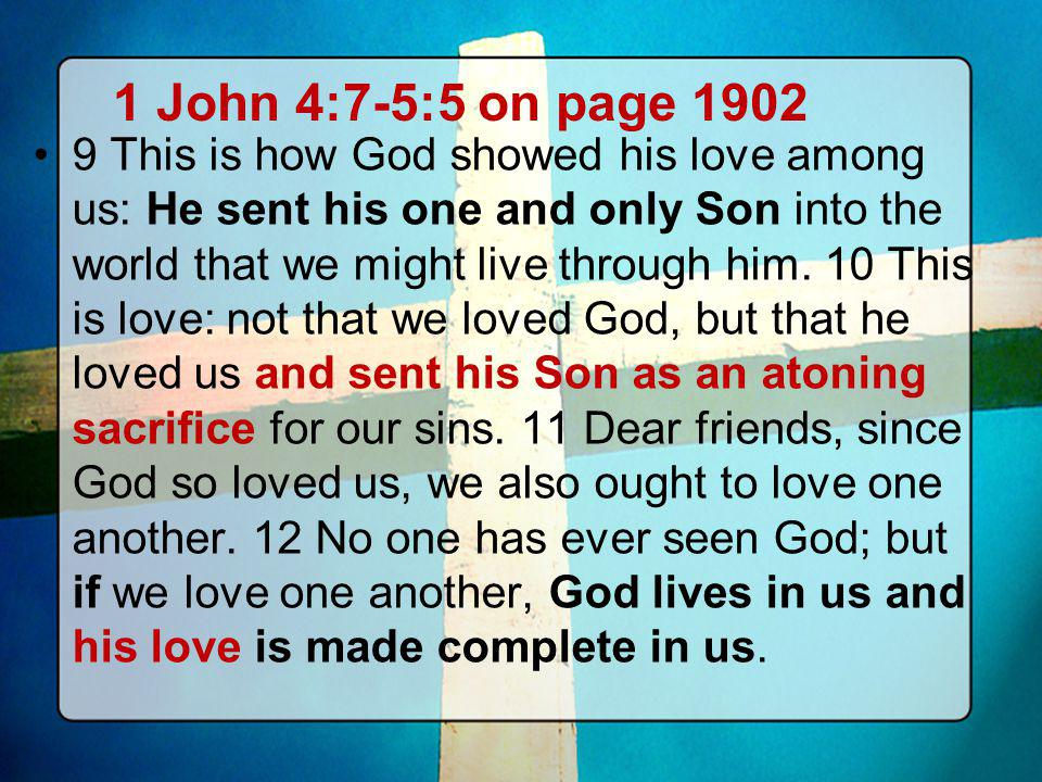 1 John 4:7-5:5 on page 1902