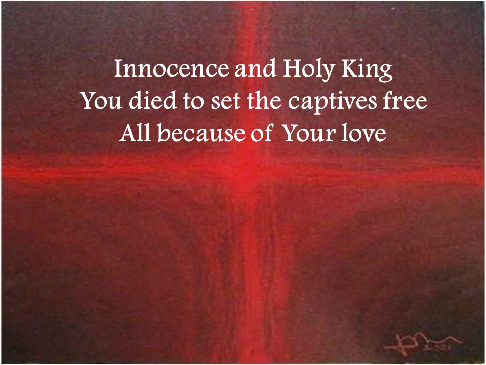 Innocence and Holy King