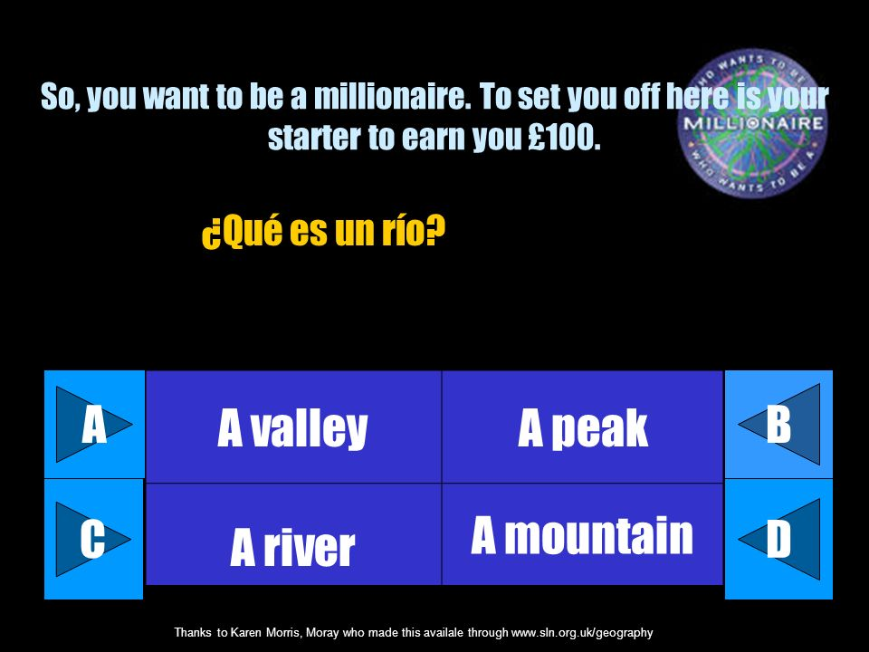 A A valley A peak A river A mountain B C D