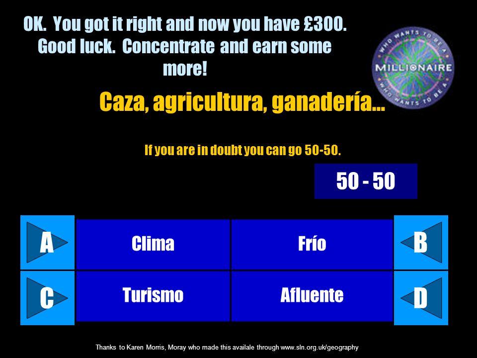 A B C D Caza, agricultura, ganadería… 50 - 50
