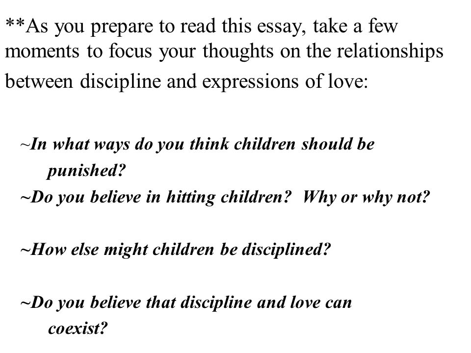 children and discipline essay Forms and letters discipline  discipline essay - lori-ann willey  after the child finished the homework for the night, the parent signs off that it was done.