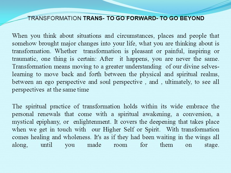 TRANSFORMATION TRANS- TO GO FORWARD- TO GO BEYOND.