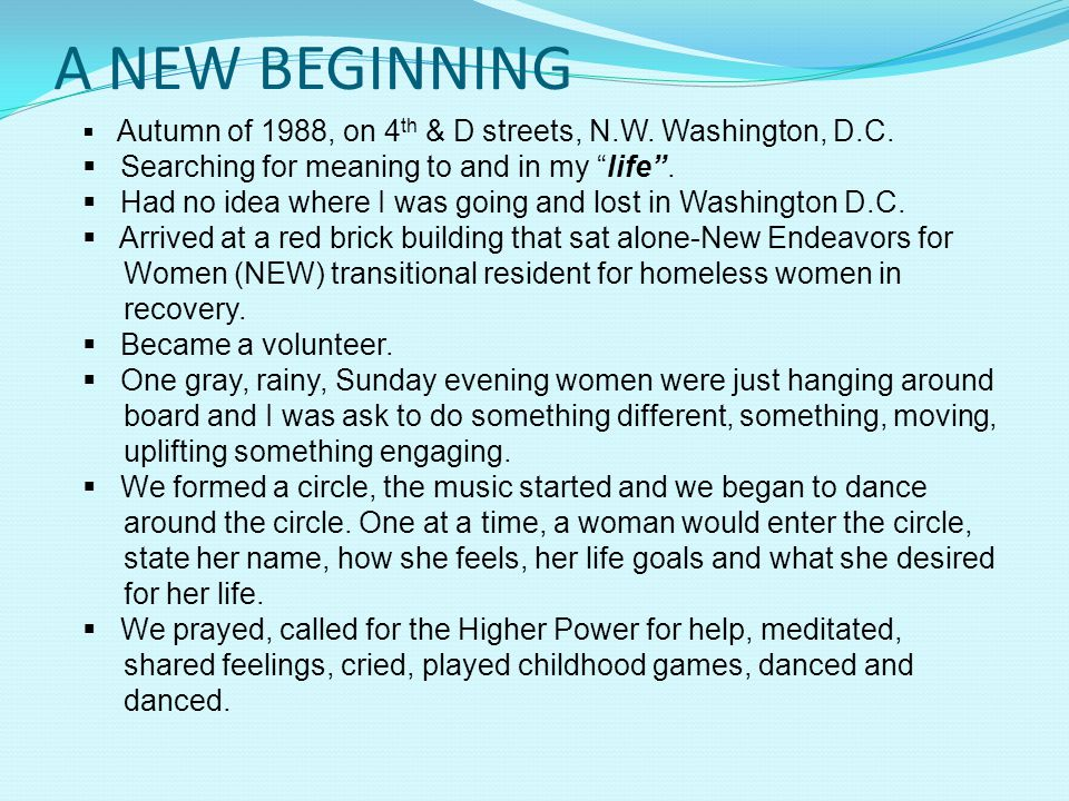 A NEW BEGINNING Searching for meaning to and in my life .