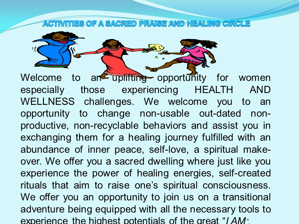 ACTIVITIES OF A SACRED PRAISE AND HEALING CIRCLE