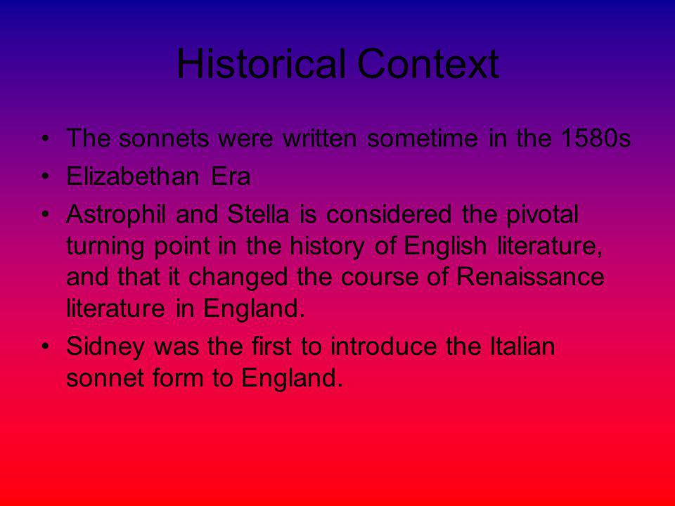 Historical Context The sonnets were written sometime in the 1580s