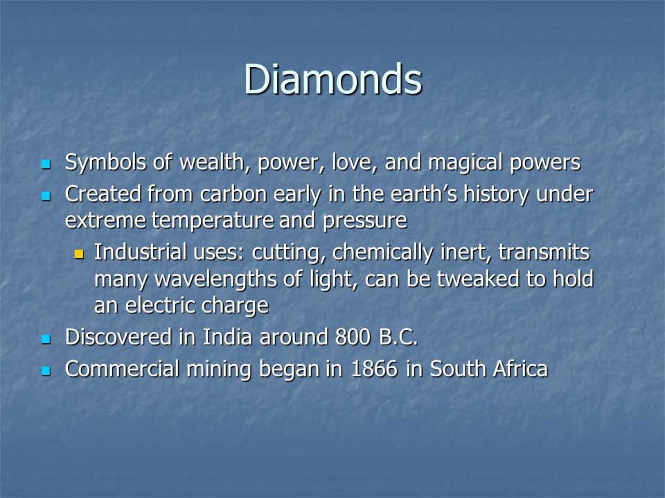 Diamonds Symbols of wealth, power, love, and magical powers