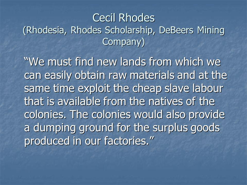 Cecil Rhodes (Rhodesia, Rhodes Scholarship, DeBeers Mining Company)