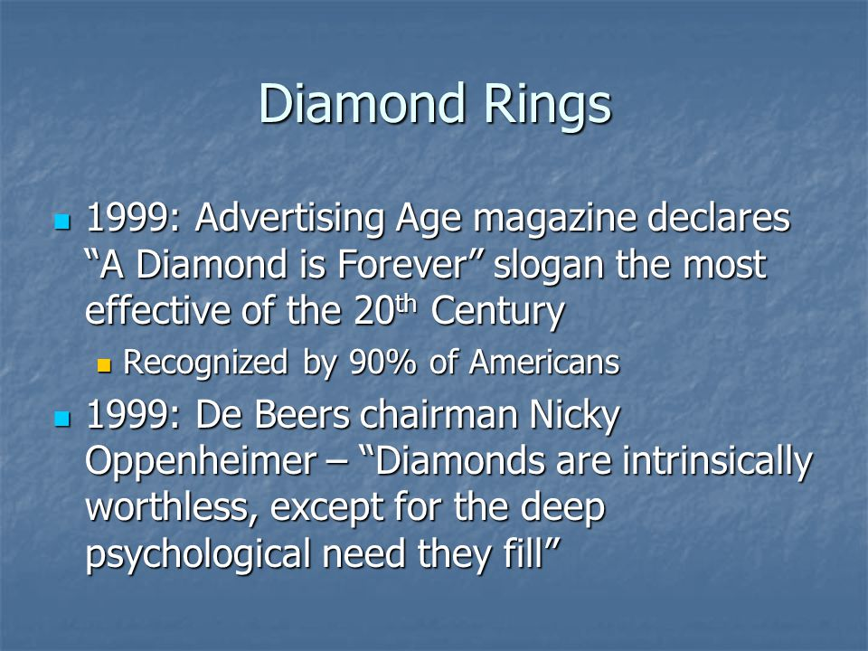 Diamond Rings 1999: Advertising Age magazine declares A Diamond is Forever slogan the most effective of the 20th Century.