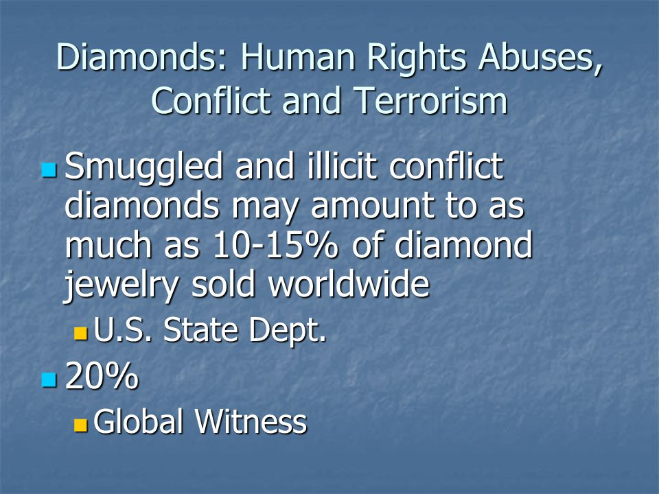 Diamonds: Human Rights Abuses, Conflict and Terrorism