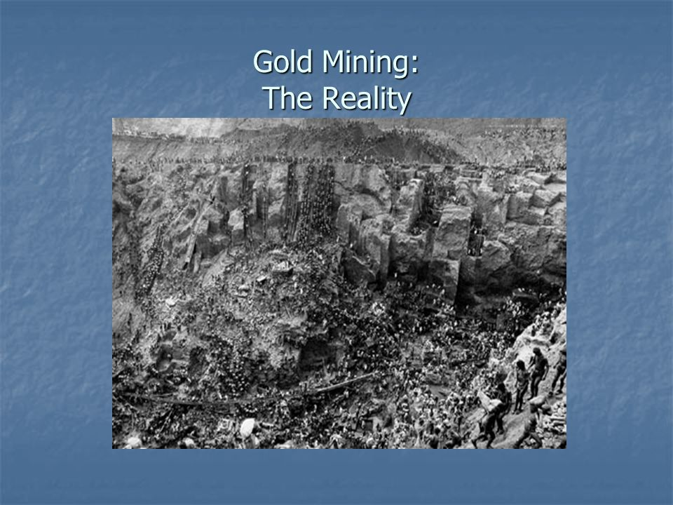 Gold Mining: The Reality