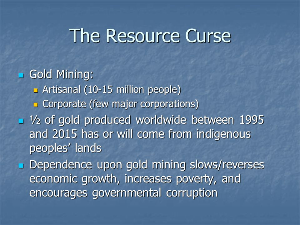 The Resource Curse Gold Mining: