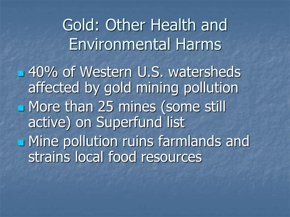 Gold: Other Health and Environmental Harms
