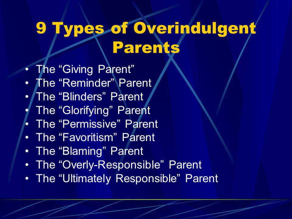 9 Types of Overindulgent Parents