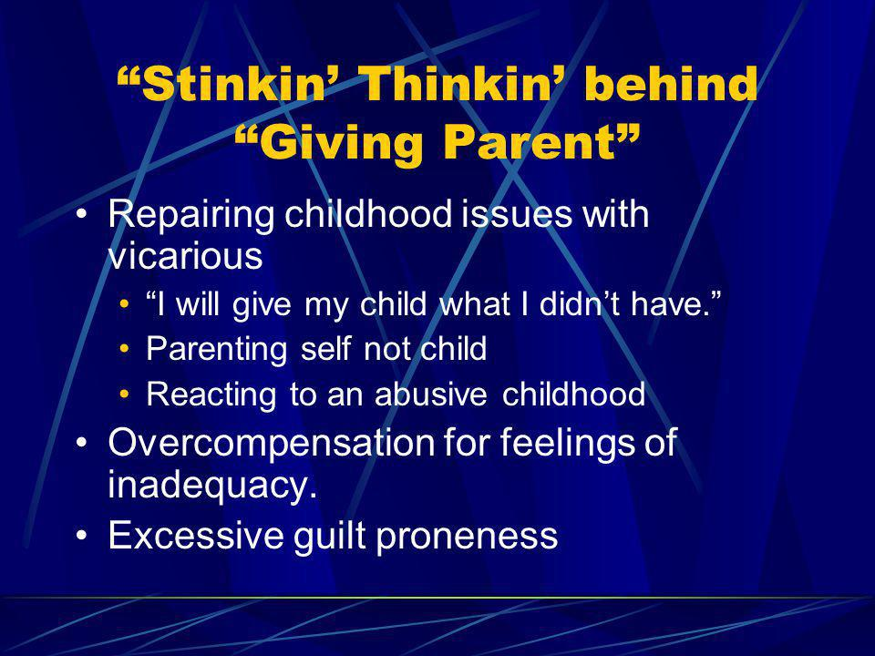 Stinkin' Thinkin' behind Giving Parent