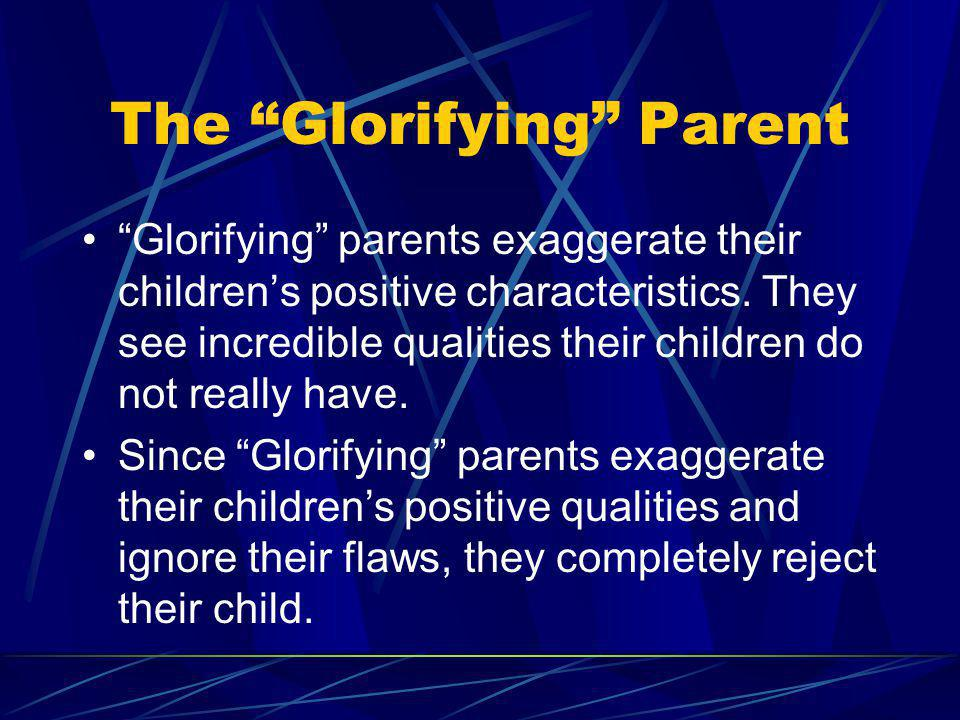 The Glorifying Parent