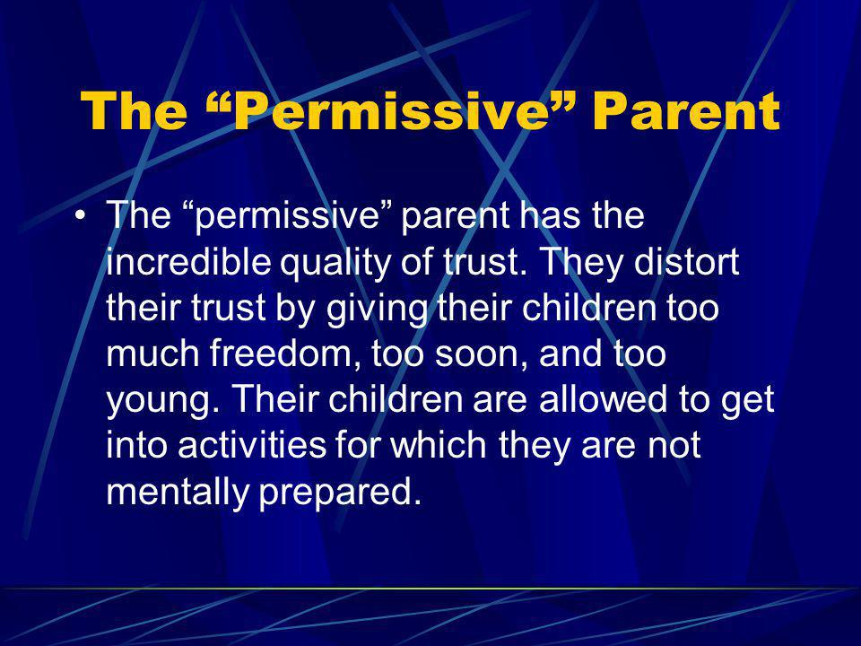 The Permissive Parent