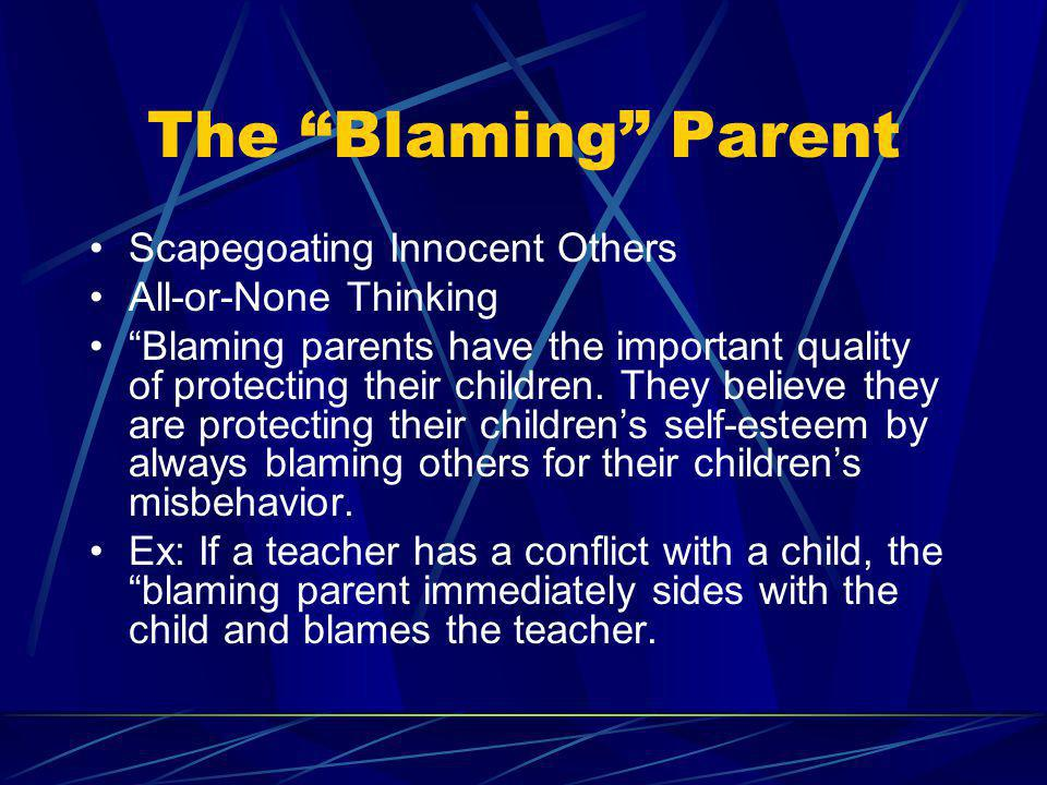 The Blaming Parent Scapegoating Innocent Others All-or-None Thinking